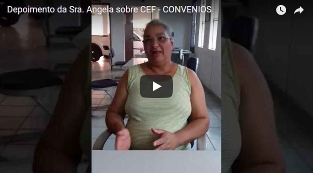 Depoimento Sra. Ângela sobre CEF – CONVÊNIOS